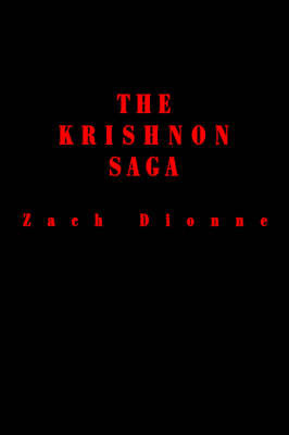 The Krishnon Saga by Zach Dionne