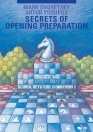 Secrets of Opening Preparation by Mark Dvoretsky