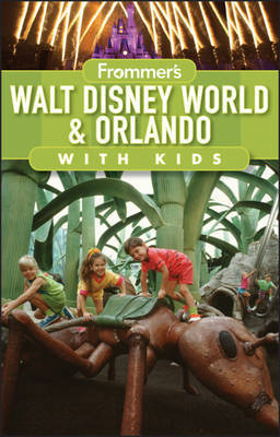 Frommer's Walt Disney World and Orlando with Kids by Laura Lea Miller image