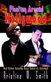 Floating Around Hollywood by Kristine M. Smith image
