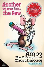 Amos the Philosophical Churchmouse by Gary Mitchell