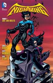 Nightwing Vol. 4 Love And Bullets by Chuck Dixon