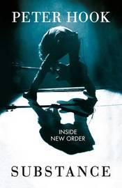 Substance: Inside New Order by Peter Hook