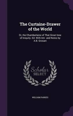 The Curtaine-Drawer of the World by William Parkes image