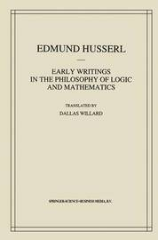 Early Writings in the Philosophy of Logic and Mathematics by Edmund Husserl