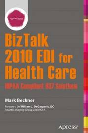BizTalk 2010 EDI for Health Care by Mark Beckner