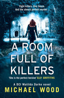 A Room Full of Killers by Michael Wood