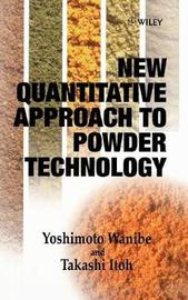 New Quantitative Approach to Powder Technology by Yoshimoto Wanibe