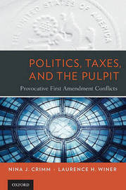 Politics, Taxes, and the Pulpit by Nina J. Crimm