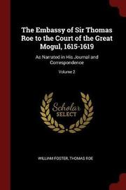 The Embassy of Sir Thomas Roe to the Court of the Great Mogul, 1615-1619 by William Foster image