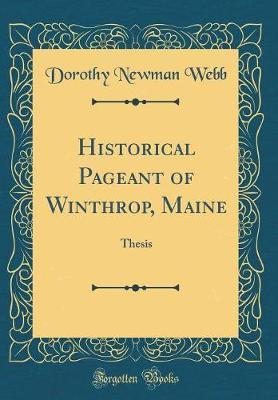 Historical Pageant of Winthrop, Maine by Dorothy Newman Webb