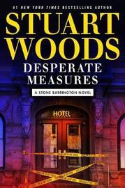 Desperate Measures by Stuart Woods