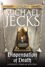 Dispensation of Death (Knights Templar Mysteries 23) by Michael Jecks image