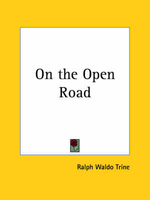 On the Open Road (1919) by Ralph Waldo Trine image