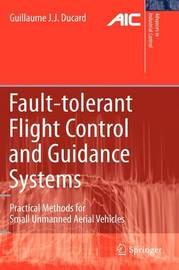 Fault-tolerant Flight Control and Guidance Systems by Guillaume J.J. Ducard image