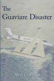 The Guaviare Disaster by Will G. Peters image