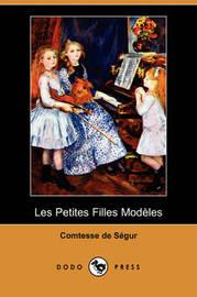 Les Petites Filles Modeles (Dodo Press) by Comtesse de Segur image