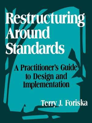 Restructuring Around Standards by Terry J. Foriska