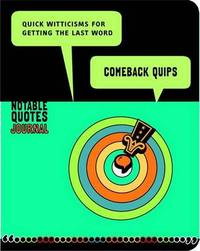 Comeback Quips Journal: Quick Witticisms for Getting the Last Word by Potter Style image