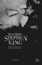 Teaching Stephen King by A. Burger