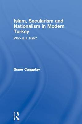 Islam, Secularism and Nationalism in Modern Turkey by Soner Cagaptay image