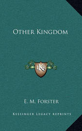 Other Kingdom by E.M. Forster