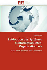 L'Adoption Des Systemes D'Information Inter-Organisationnels by Faouzi Ayadi