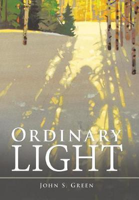 Ordinary Light by John S Green