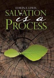 Salvation Is a Process by Edwina Lewis
