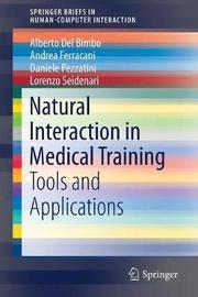Natural Interaction in Medical Training by Alberto Del Bimbo