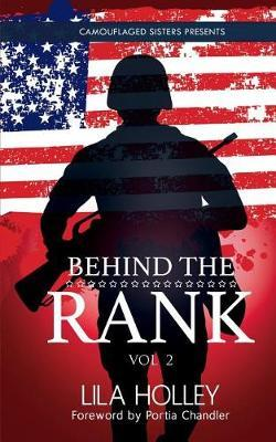 Behind the Rank, Volume 2 by Lila Holley image
