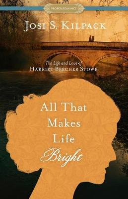All That Makes Life Bright by Josi S Kilpack image