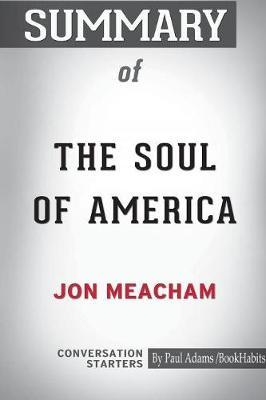 Summary of the Soul of America by Jon Meacham by Bookhabits image