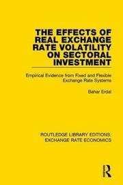 The Effects of Real Exchange Rate Volatility on Sectoral Investment by Erdal Bahar