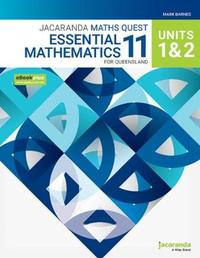 Jacaranda Maths Quest 11 Essential Mathematics Units 1&2 for Queensland eBookPLUS and Print by Mark Barnes