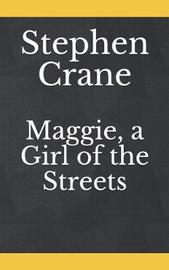 Maggie, a Girl of the Streets by Stephen Crane