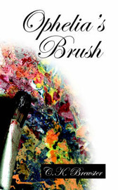 Ophelia's Brush by C.K. Brewster image