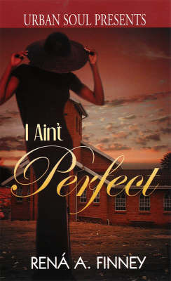 I Ain't Perfect by Rena A Finney image