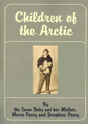 Children of the Arctic by Marie Peary image