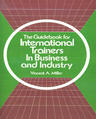 The Guidebook for International Trainers in Business and Industry by Vincent A. Miller image