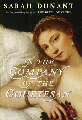 In the Company of the Courtesan by Sarah Dunant image