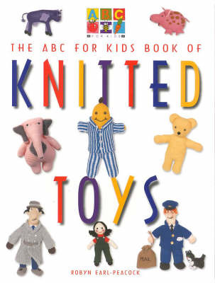 ABC for Kids Book of Knitted Toys by Robyn Earl-Peacock image