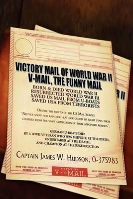 Victory Mail of World War II: V-Mail, the Funny Mail by Captain Jim image