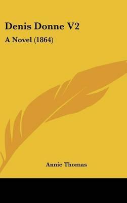 Denis Donne V2: A Novel (1864) by Annie Thomas image