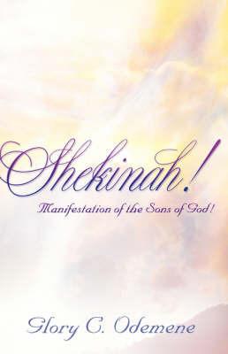 Shekinah! by Glory, C Odemene