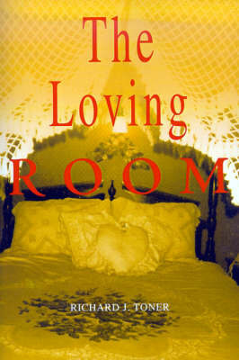 The Loving Room by Richard J Toner