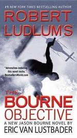 Robert Ludlum's (Tm) the Bourne Objective by Eric Van Lustbader