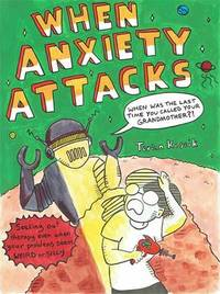When Anxiety Attacks by Terian Koscik