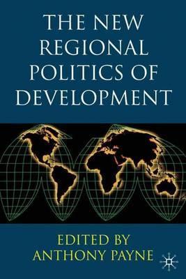 The New Regional Politics of Development by Anthony Payne image