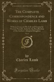 The Complete Correspondence and Works of Charles Lamb, Vol. 4 by Charles Lamb